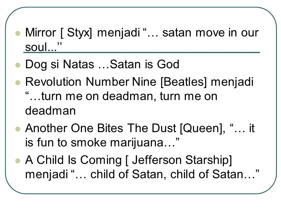 Mirror [ Styx] menjadi … satan move in our soul...''